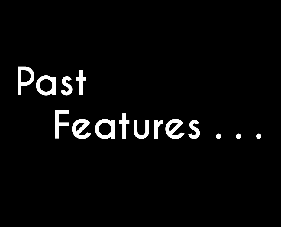 Past Features